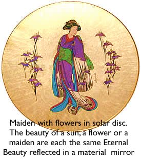 Maiden with flowers in solar disc. The beauty of a sun, a flower or a maiden are each the same Eternal Beauty reflected in a material mirror. This is the philosophy of beauty.
